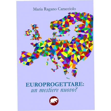 Europrogettare: un mestiere nuovo?