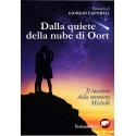 Dalla quiete della nube di Oort