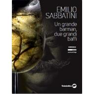 Emilio Sabbatini. Un grande barman, due grandi baffi
