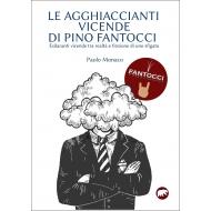 Le agghiaccianti vicende di Pino Fantocci