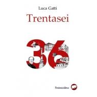 TRENTASEI