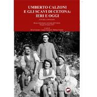 Umberto Calzoni e gli scavi di Cetona: ieri e oggi