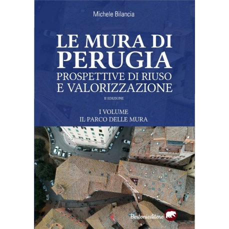 Le mura di Perugia. Prospettive di riuso e valorizzazione