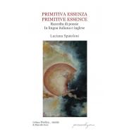 PRIMITIVA ESSENZA PRIMITIVE ESSENCE Raccolta di poesie In lingua italiana e inglese