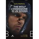 THE WOLF L'OSSESSIONE DI UN SOGNO