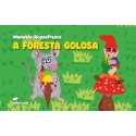 A foresta golosa