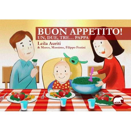 Buon Appetito. Un, due, tre... Pappa